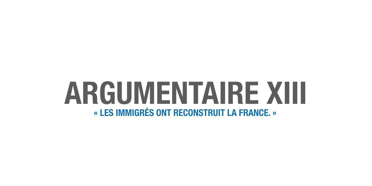 « Les immigrés ont reconstruit la France »